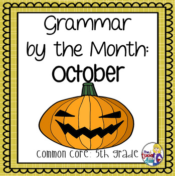Grammar by the Month: October 5th Grade Common Core