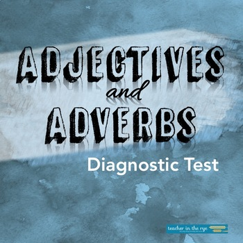 Grammar for Writing Diagnostic Test: Adjectives and Adverbs