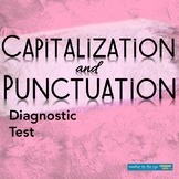 Grammar for Writing Diagnostic Test: Capitalization and Punctuation