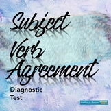 Grammar for Writing Diagnostic Test: Subject-Verb Agreement {CCSS}