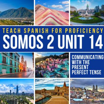 SOMOS Spanish 2 Unit 14: Present perfect (el pretérito perfecto) with reading
