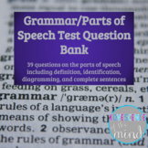 Grammar/Parts of Speech Test Quesiton Bank