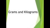 Grams and Kilograms Review