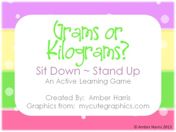 Grams or Kilograms Sit Down Stand Up Active Learning Game