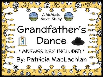 Grandfather's Dance (Patricia MacLachlan) Novel Study / Comprehension (25 pages)