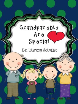 Grandparents Are Special Literacy Activities for K-2