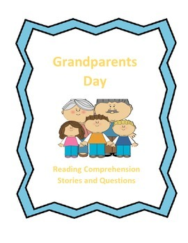 Grandparents Day: Reading Comprehension Stories and Questions