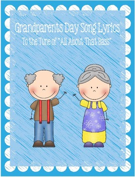 "Grandparents Day Song Lyrics to the Tune of ""All About That Bass"""