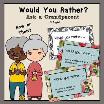 Grandparents Would You Rather? Now or Then? US