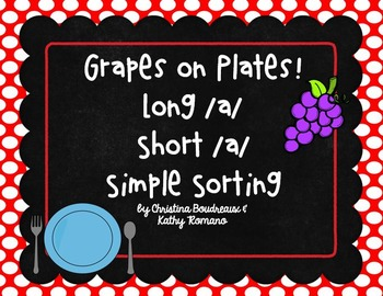 Grapes on Plates! Long & Short /a/ Simple Sorting Activity