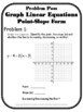 Graph Linear Equations in Point-Slope Form Problem Pass Activity
