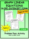 Graph Linear Equations in Slope-Intercept Form Problem Pass Activity