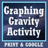 Gravitational Interactions Activity: Graph Mass, Distance, Gravity NGSS MS-PS2-4