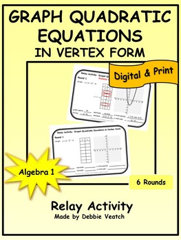 Graph Quadratic Equations in Vertex Form Relay Activity
