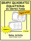 Graph Quadratic Equations in Vertex Form Relay   Digital - Distance Learning