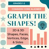 Graph the Shapes! Count & Graph- 2D & 3D Shapes, Faces, Vertices, Edge, & Sides