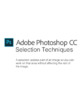 Graphic Design: Beginning Adobe Photoshop CC 2018 Selection Tools and Techniques