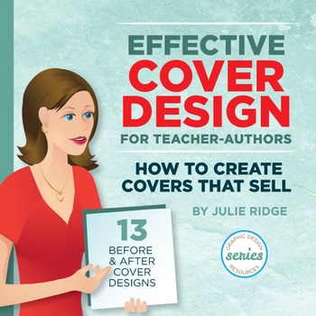 Graphic Design Primer for Teacher-Authors & Effective Cover Design Bundle