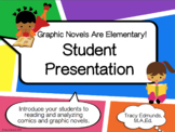 Graphic Novels Are Elementary! Student Presentation