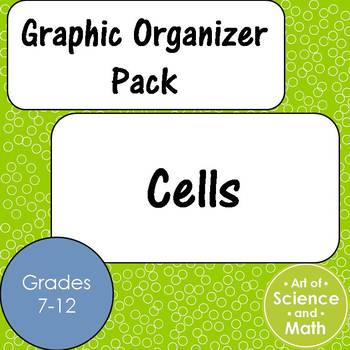 Graphic Organizer Pack - Cells - Middle / High School Science