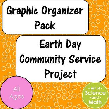 Graphic Organizer Pack - Earth Day Community Service Project Planner