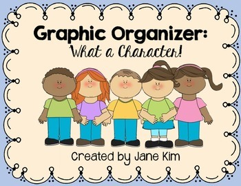 Graphic Organizer for fiction text & Character analysis: What a Character!