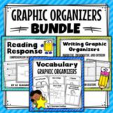 Graphic Organizers Bundle- Vocabulary, Reading Response, & Writing