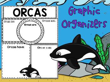 Graphic Organizers Set : Orcas  : Sea Ocean Animals, Report, Research
