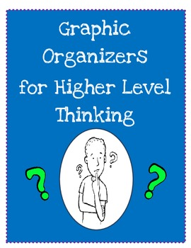 Graphic Organizers for Higher Level Thinking (Reading)