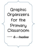 Graphic Organizers for Primary Grades