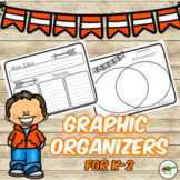 Graphic Organizers for Reading for Grades K-2, any text and genre