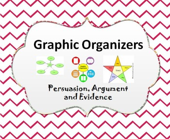 Graphic Organizers to Practice Persuasion, Argument and Evidence.