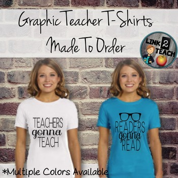 Graphic Teacher T-Shirts Made To Order