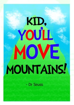 Graphic poster: Dr Seuss Kid You'll Move Mountains