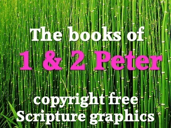 Graphics: 114 free scripture graphics (JPEGs) from 1 & 2 Peter