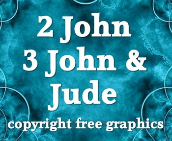Graphics: 26 free & copyright free scripture graphics from 2 & 3 John, Jude