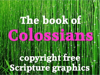 Graphics: 52 free scripture graphics (JPEGs) from Colossians