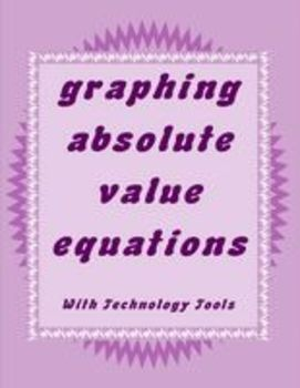 Algebra 1 Absolute Value Equations - Graphing with Technology