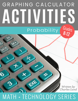 Graphing Calculator Activities: Probability