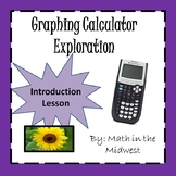 Graphing Calculator Exploration{Introduction Lesson}Graphi