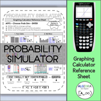 Graphing Calculator Reference Sheet: Probability Simulator