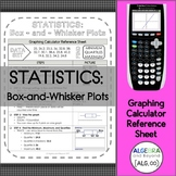 Graphing Calculator Reference Sheet: Statistics - Box-and-