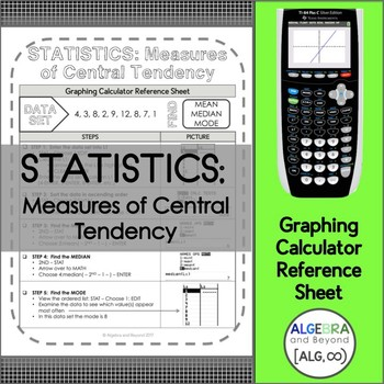 Graphing Calculator Reference Sheet: Statistics - Measures of Central Tendency