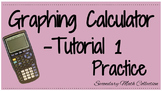 Graphing Calculator Tutorial - 1 Practice with the Graphin