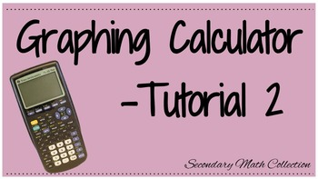 Graphing Calculator Tutorial - 2 (Intro to the Graphing Calculator)