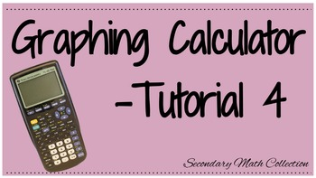 Graphing Calculator Tutorial - 4 (Intro to the Graphing Ca