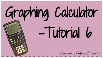 Graphing Calculator Tutorial -6 (Intro to the Graphing Cal