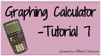 Graphing Calculator Tutorial -7 (Intro to the Graphing Cal