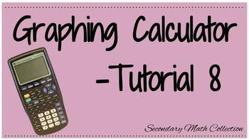 Graphing Calculator Tutorial -8 Intro to the Graphing Calculator
