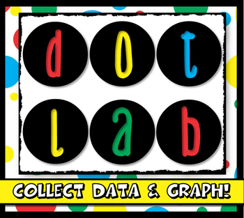 Graphing & Data Collection: Dot Lab- fun, engaging to creating line bar graphs